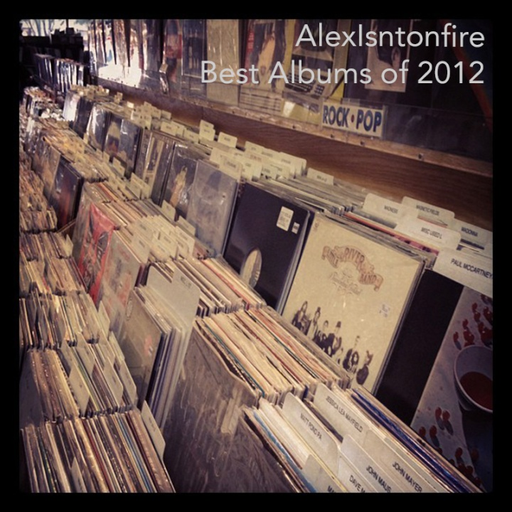 Alexisntonfire Best Albumns of 2012